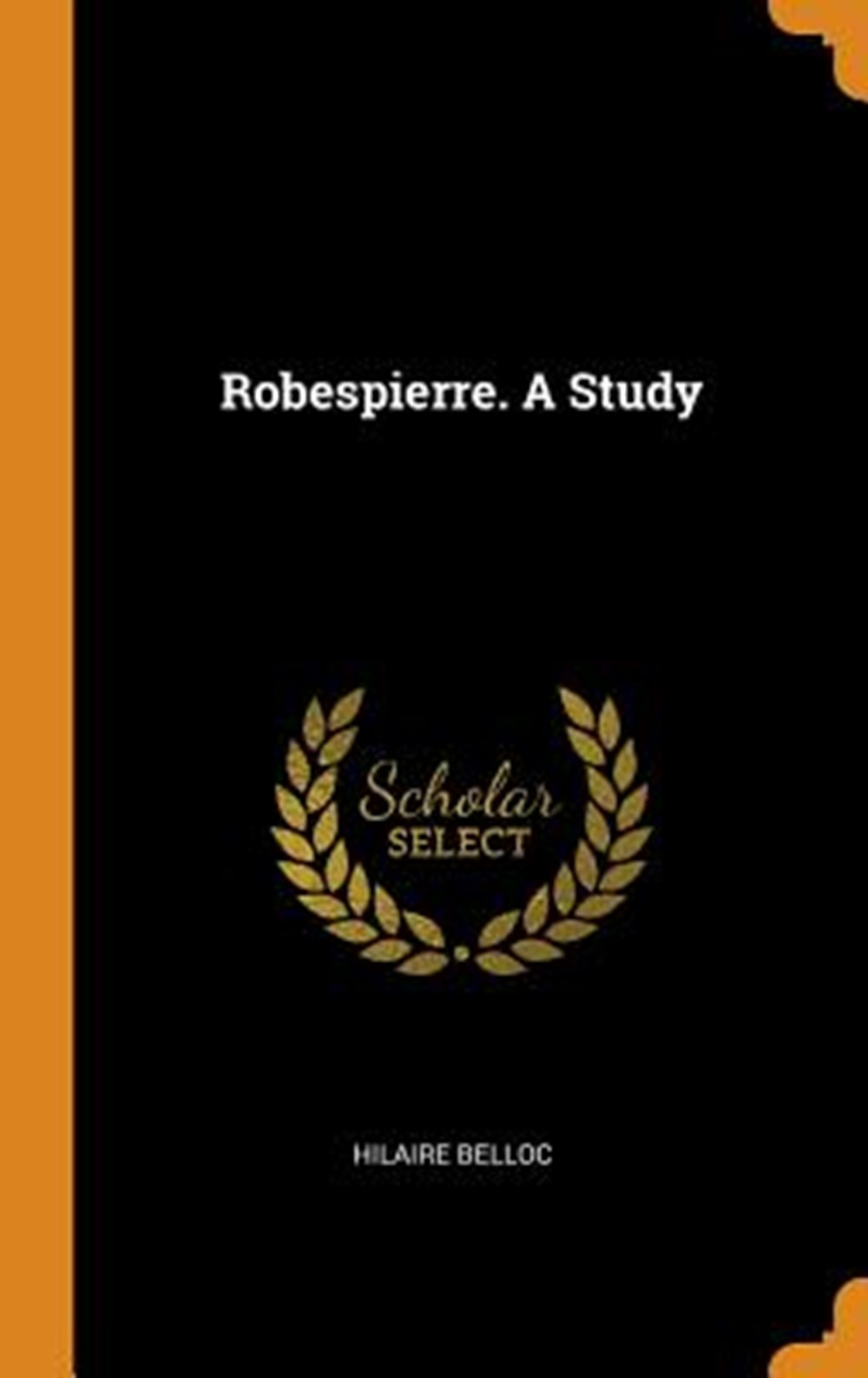 Robespierre. a Study