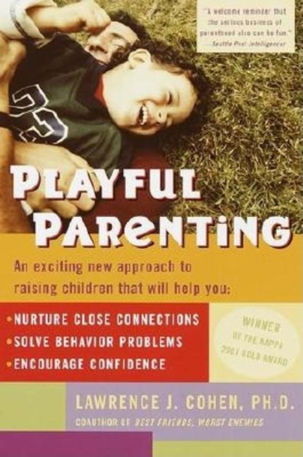 Playful Parenting An Exciting New Approach to Raising Children That Will Help You Nurture Close Conn
