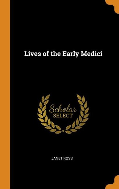 Lives of the Early Medici