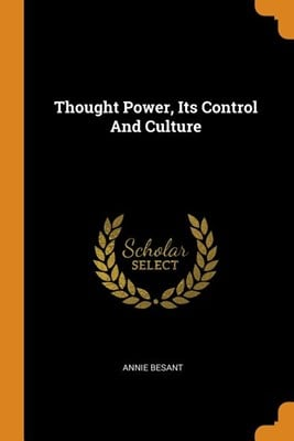 Thought Power, Its Control and Culture