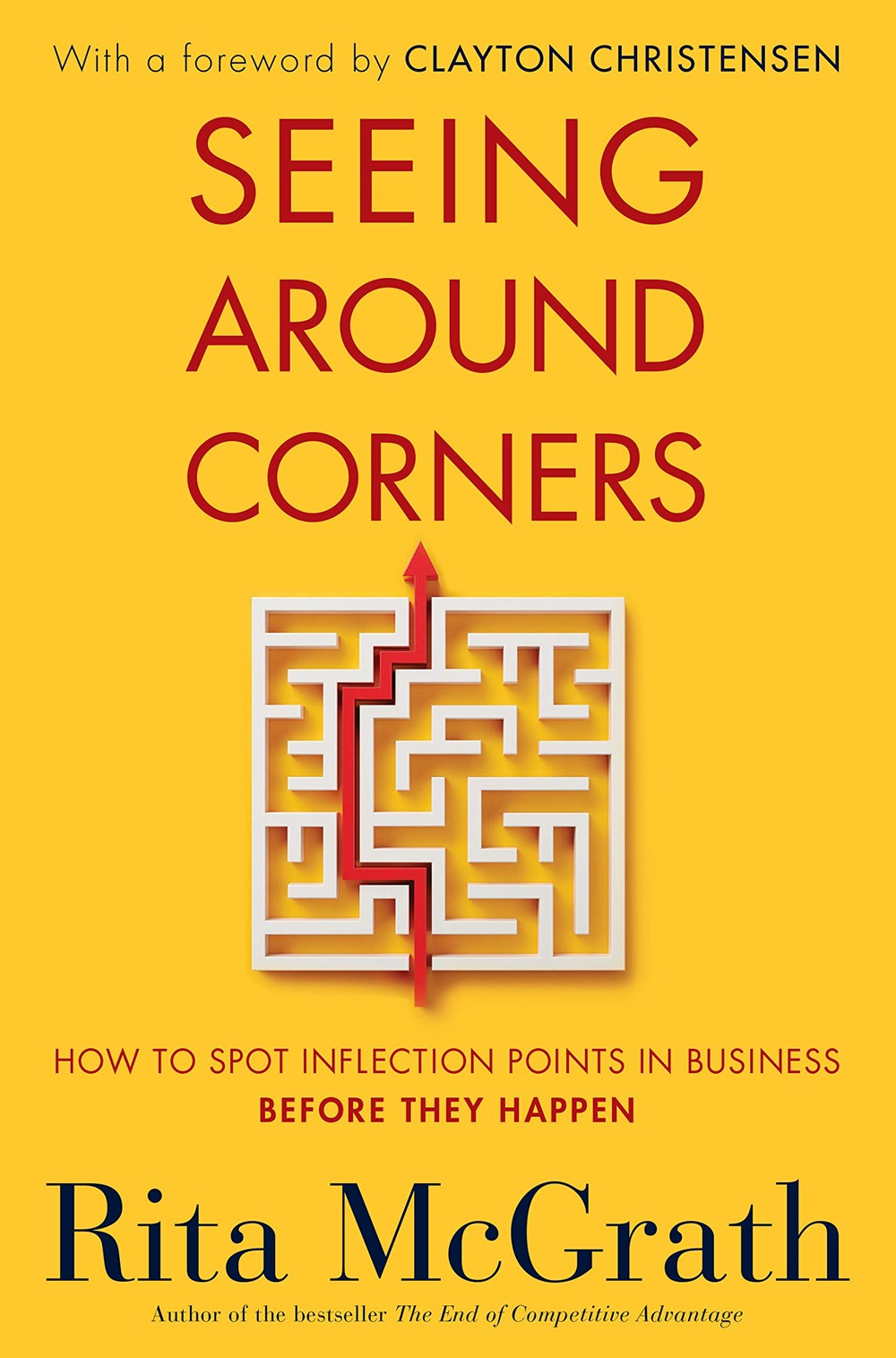 Seeing Around Corners How to Spot Inflection Points in Business Before They Happen