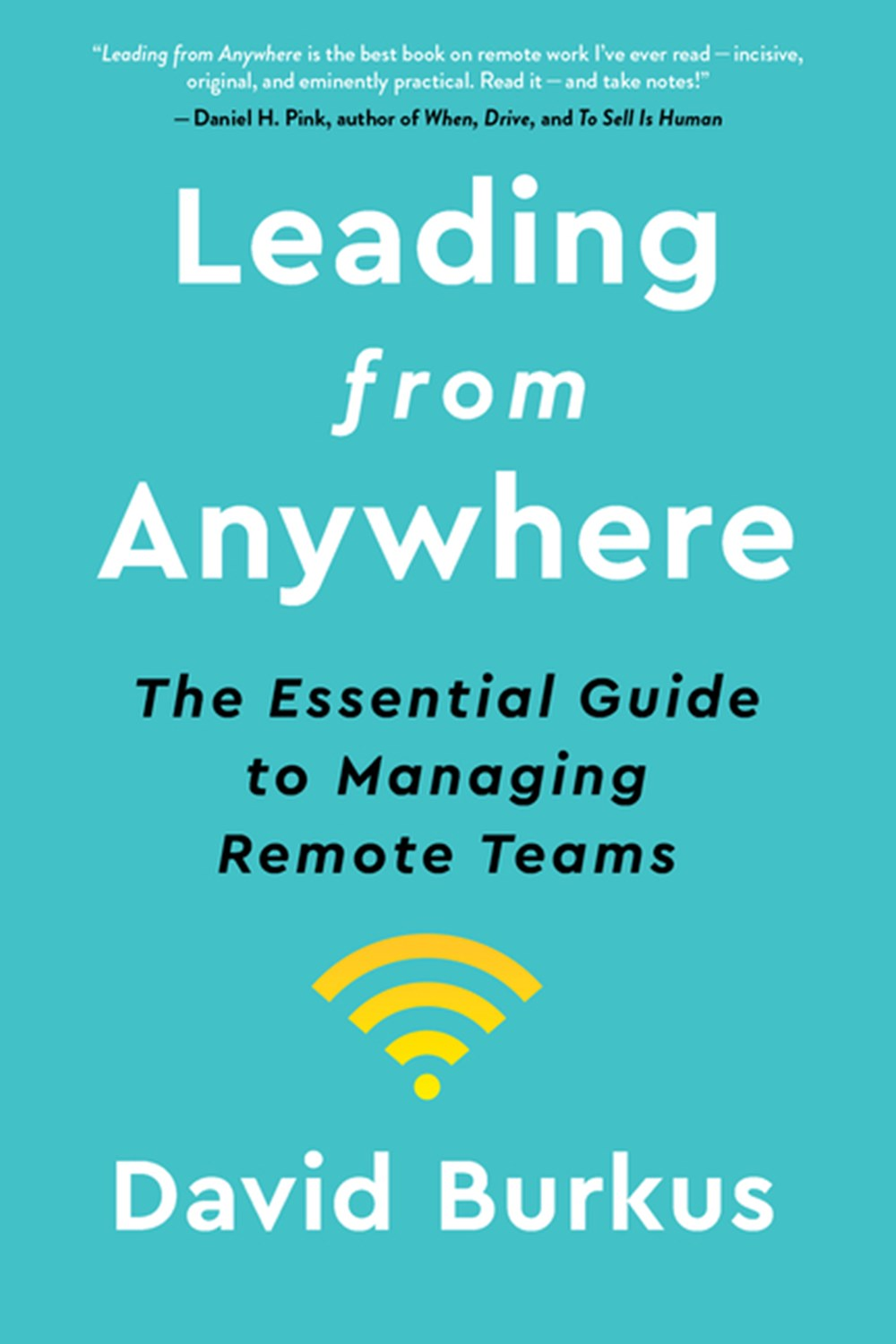 Leading from Anywhere The Essential Guide to Managing Remote Teams