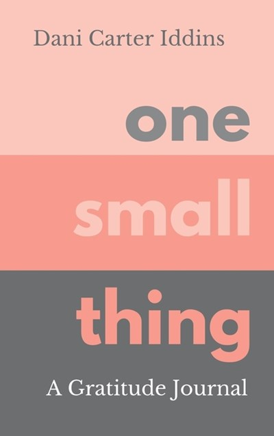 One Small Thing: A Gratitude Journal