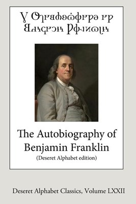 The Autobiography of Benjamin Franklin (Deseret Alphabet edition)