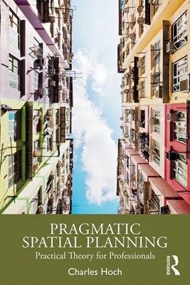 Pragmatic Spatial Planning: Practial Theory for Professionals