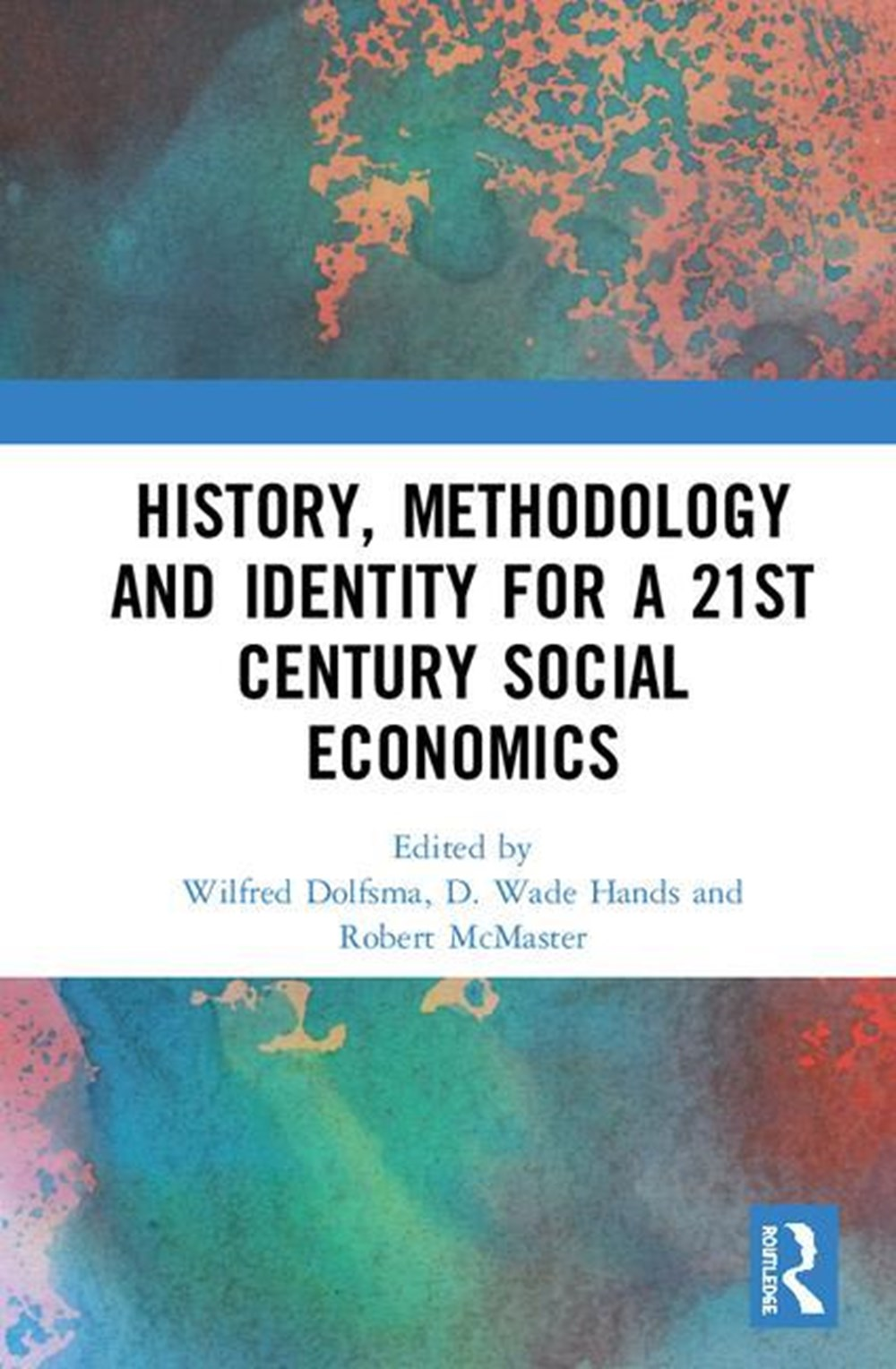 History, Methodology and Identity for a 21st Century Social Economics