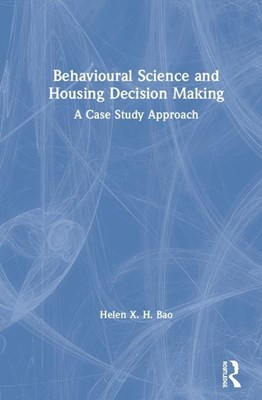 Behavioural Science and Housing Decision Making: A Case Study Approach