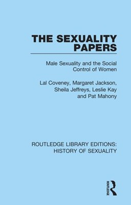 The Sexuality Papers: Male Sexuality and the Social Control of Women