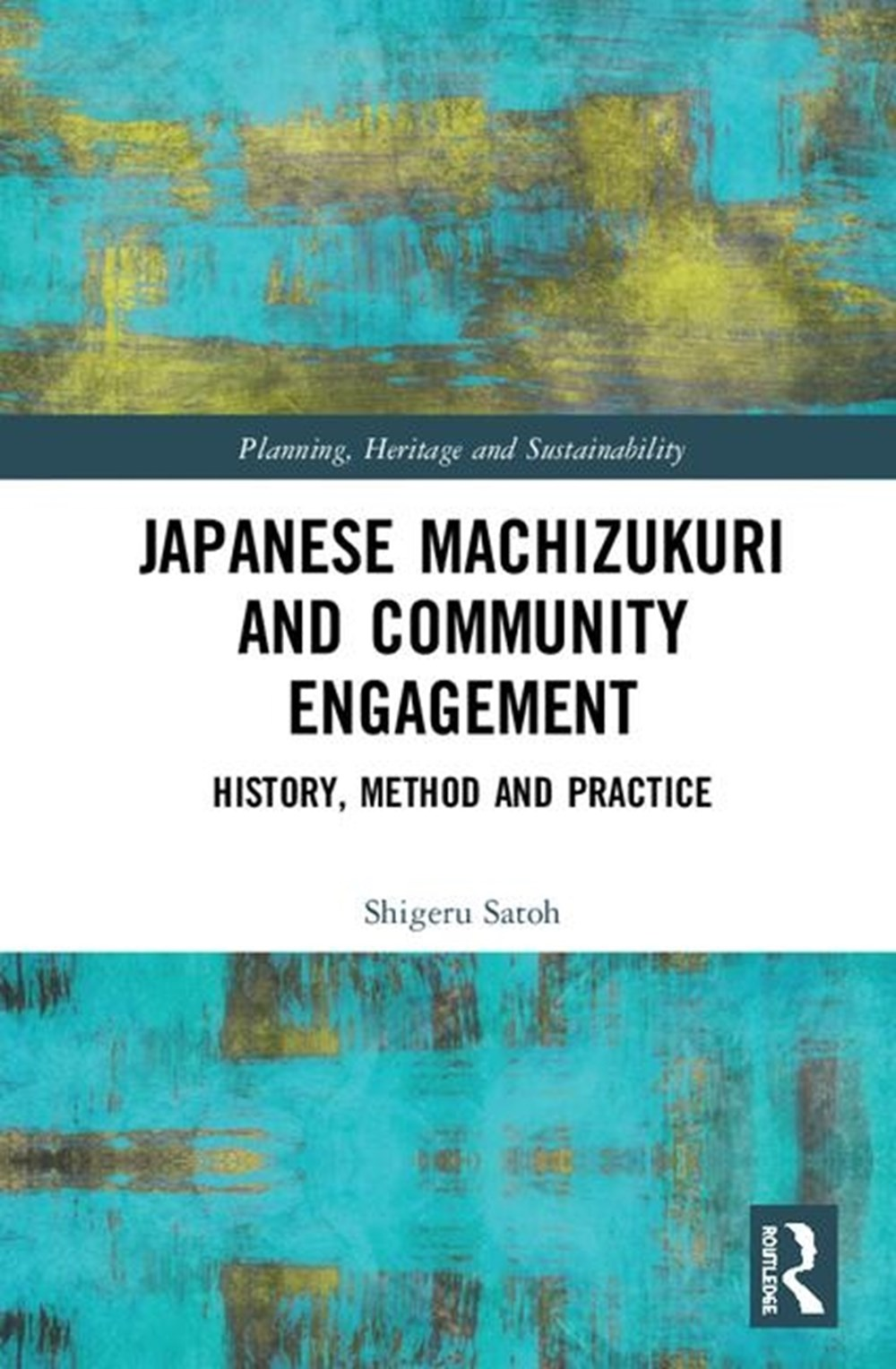 Japanese Machizukuri and Community Engagement History, Method and Practice