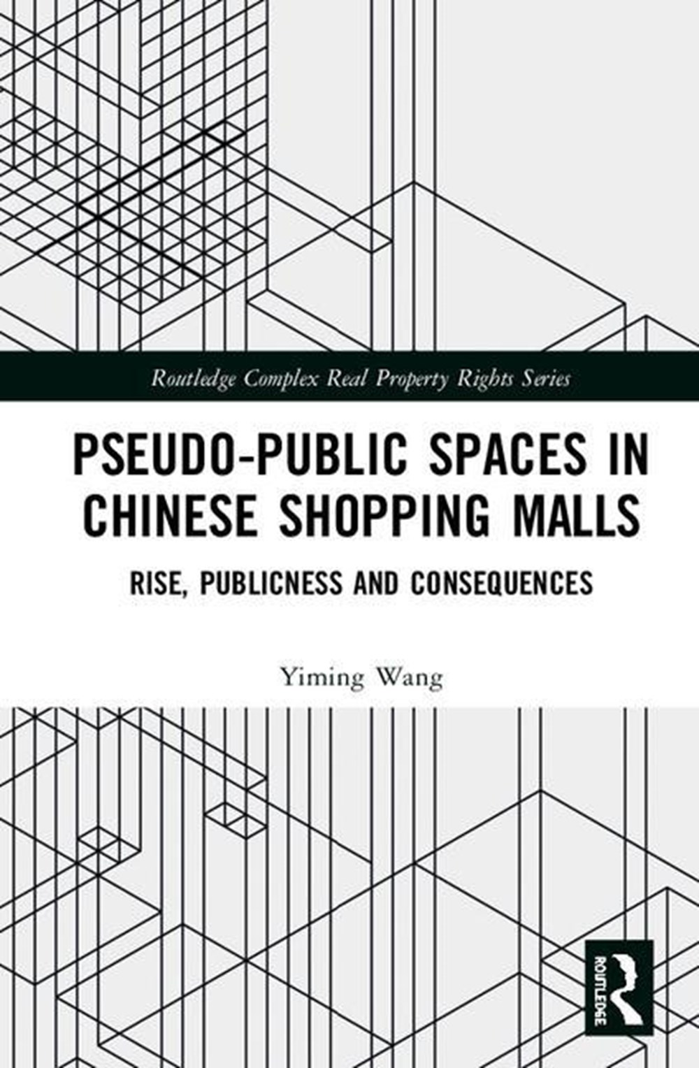 Pseudo-Public Spaces in Chinese Shopping Malls Rise, Publicness and Consequences