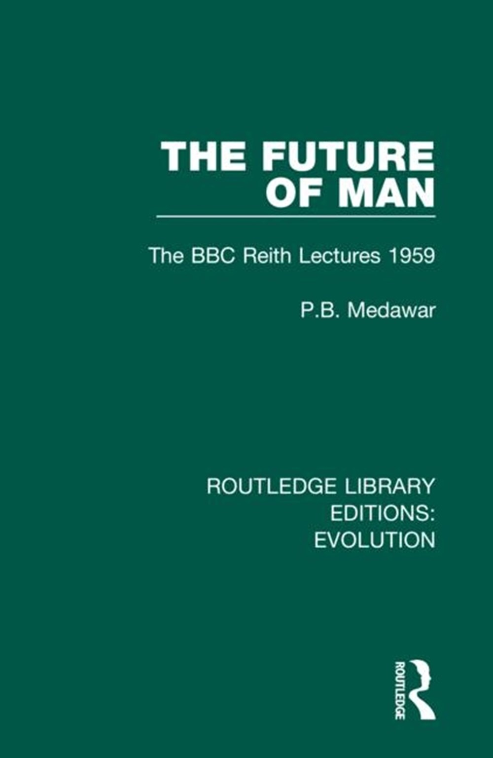 Future of Man The BBC Reith Lectures 1959