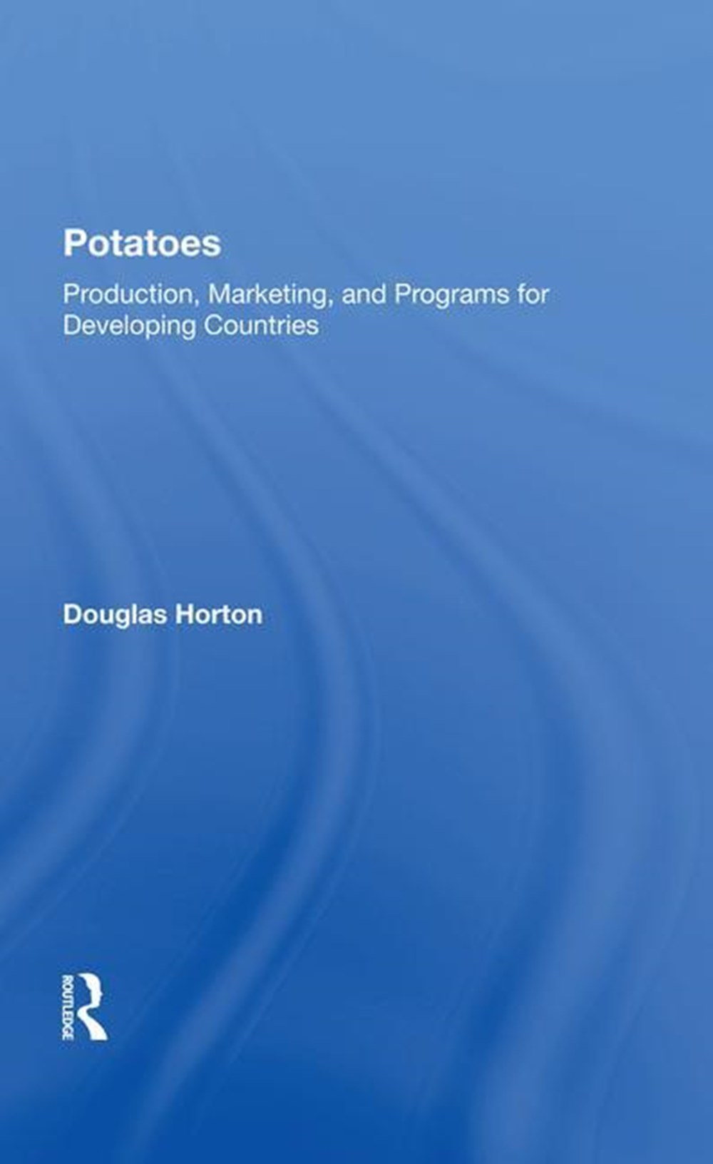 Potatoes Production, Marketing, and Programs for Developing Countries