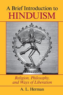 A Brief Introduction to Hinduism: Religion, Philosophy, and Ways of Liberation