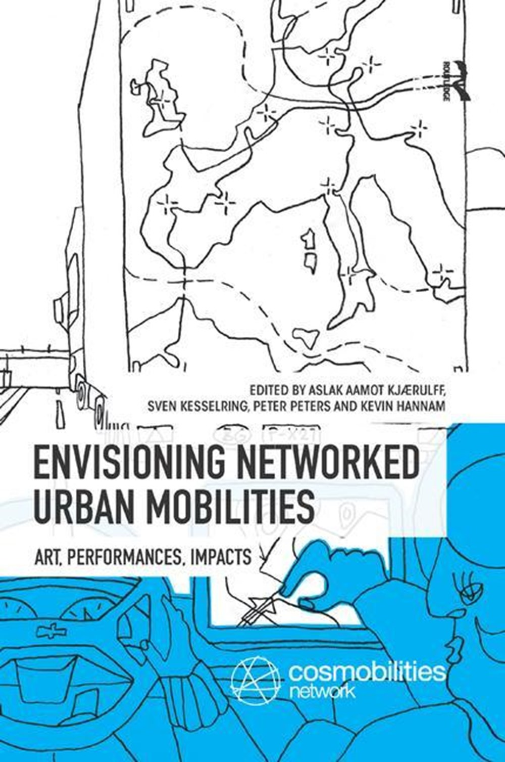 Envisioning Networked Urban Mobilities Art, Performances, Impacts