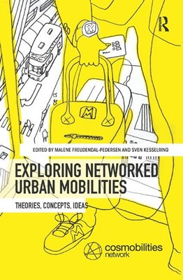 Exploring Networked Urban Mobilities: Theories, Concepts, Ideas