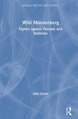Willi M�nzenberg: Fighter Against Fascism and Stalinism