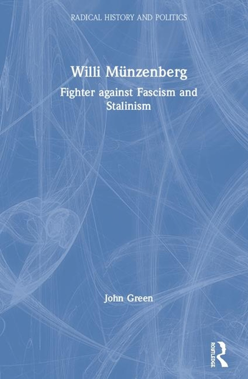 Willi M?nzenberg Fighter Against Fascism and Stalinism