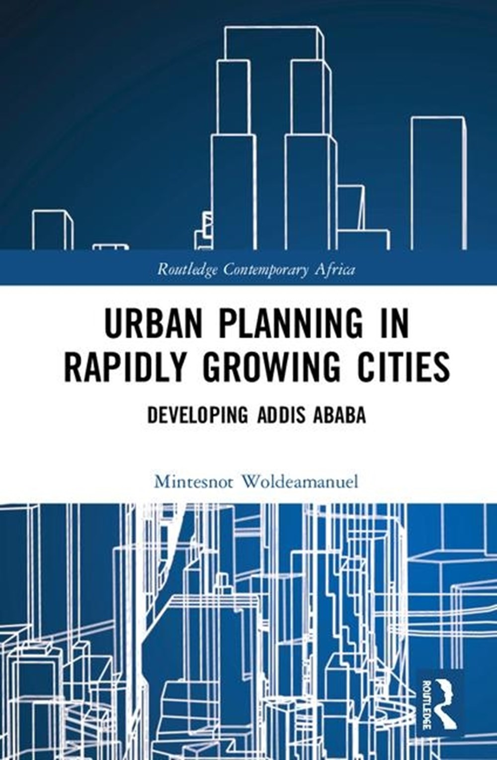 Urban Issues in Rapidly Growing Cities Planning for Development in Addis Ababa