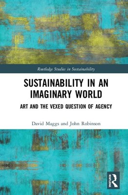 Sustainability in an Imaginary World: Art and the Question of Agency