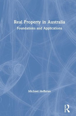 Real Property in Australia: Foundations and Applications