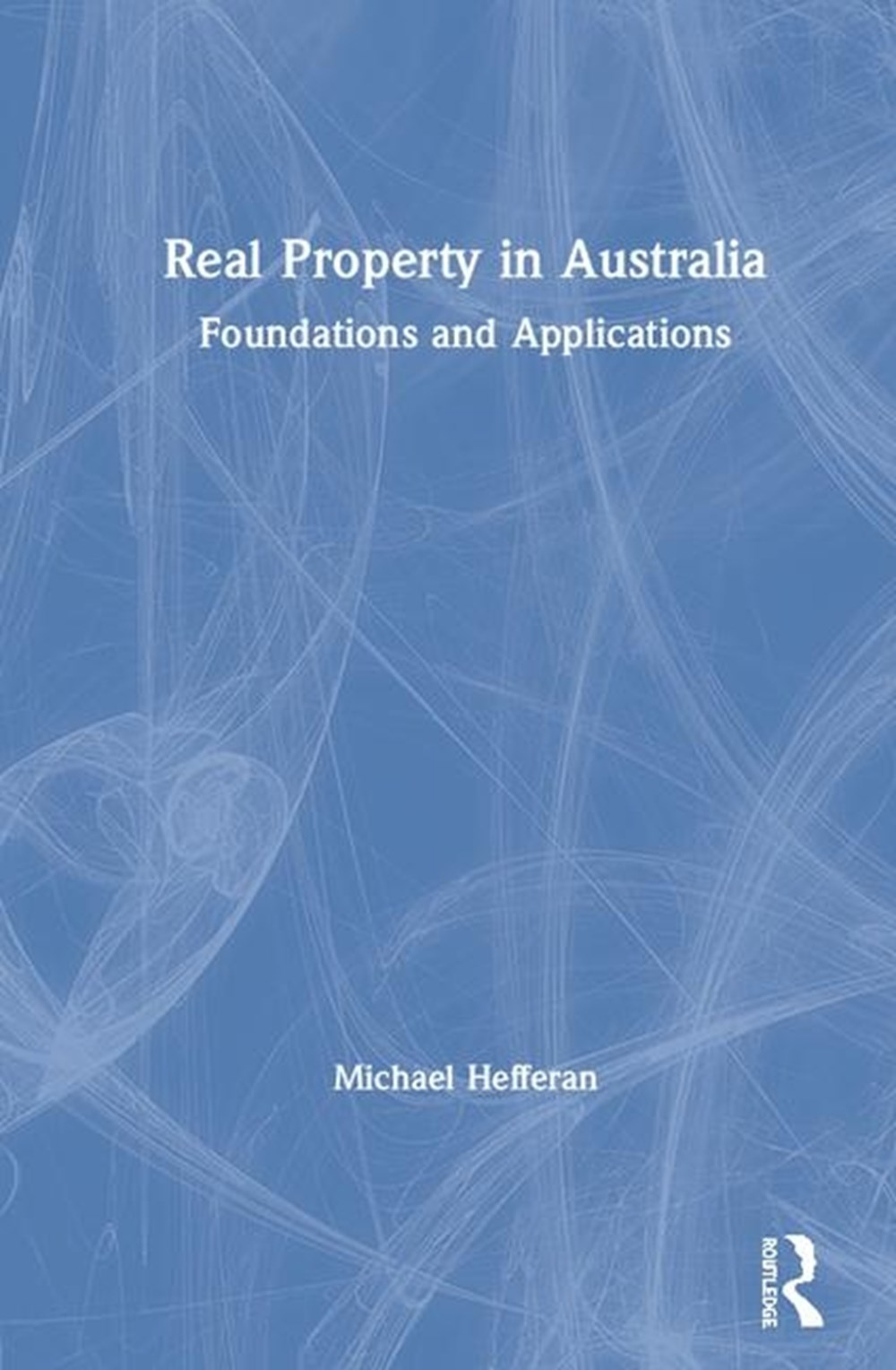 Real Property in Australia Foundations and Applications
