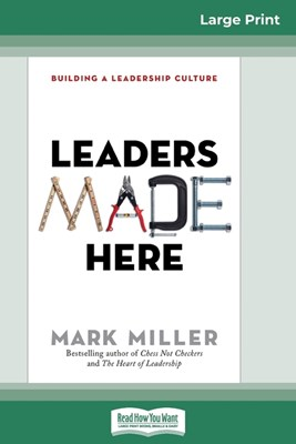 Leaders Made Here: Building a Leadership Culture (16pt Large Print Edition)