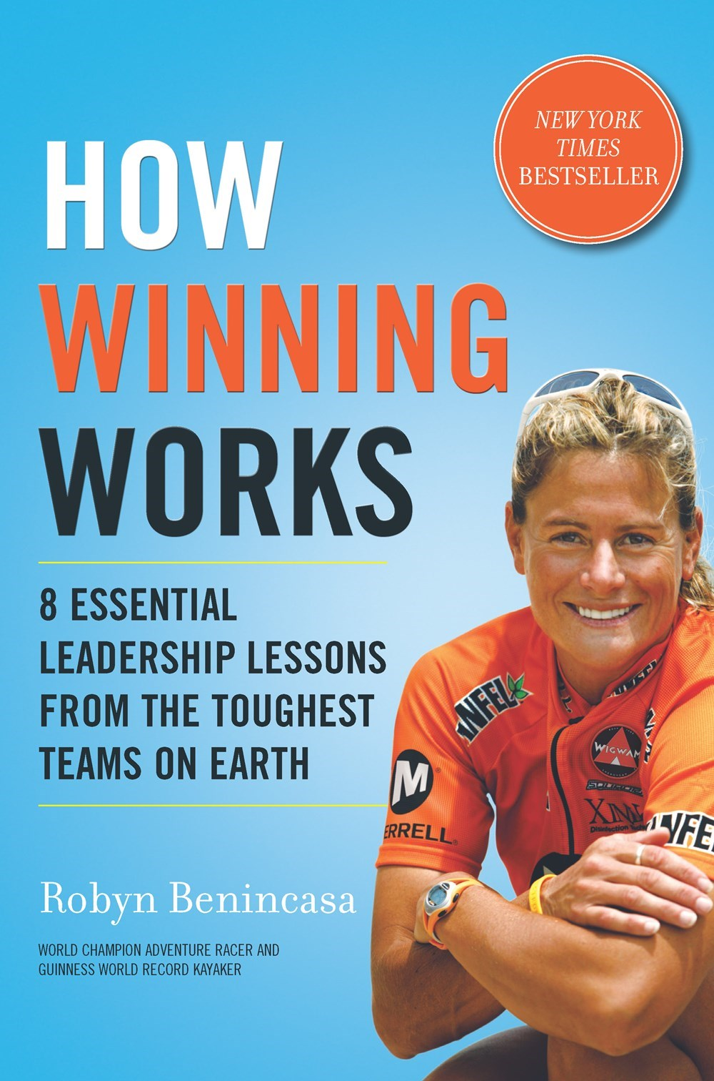 How Winning Works 8 Essential Leadership Lessons from the Toughest Teams on Earth