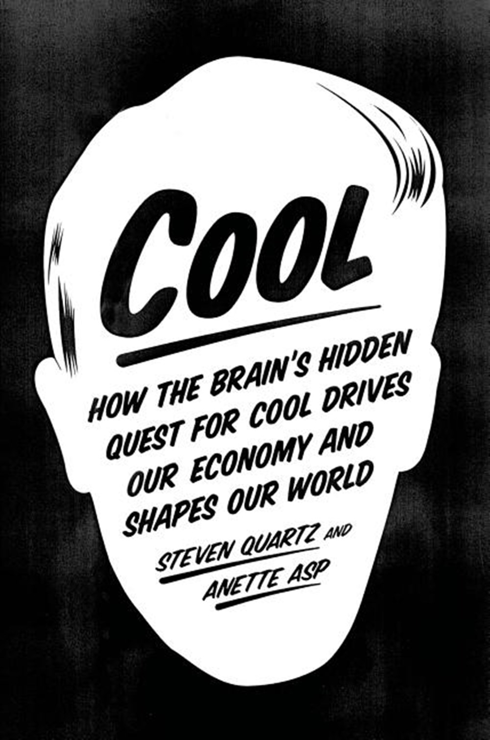 Cool How the Brain's Hidden Quest for Cool Drives Our Economy and Shapes Our World