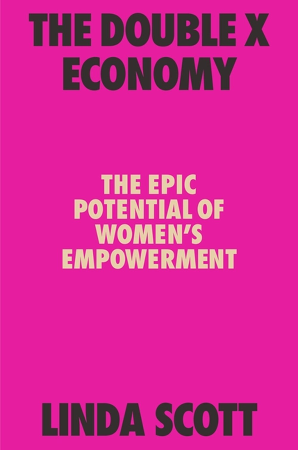 Double X Economy The Epic Potential of Women's Empowerment