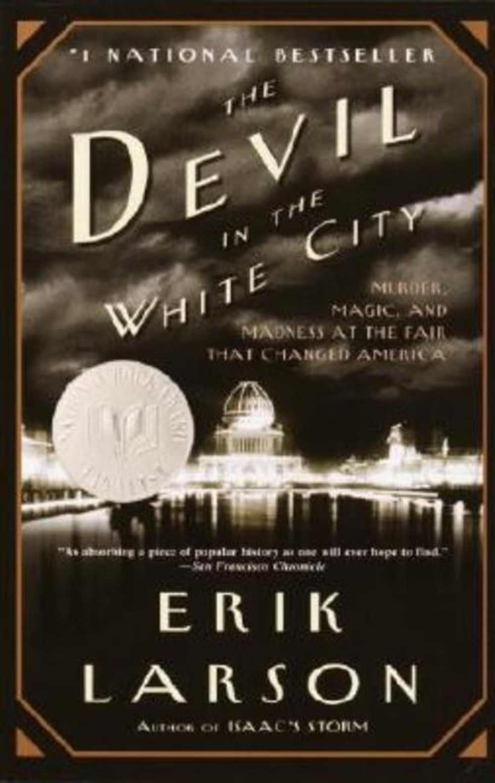 Devil in the White City: Murder, Magic, and Madness at the Fair That Changed America Trade Book
