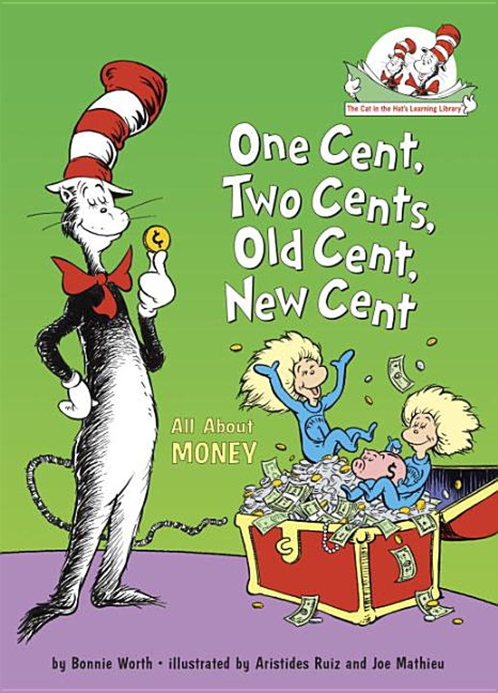 One Cent, Two Cents, Old Cent, New Cent All about Money