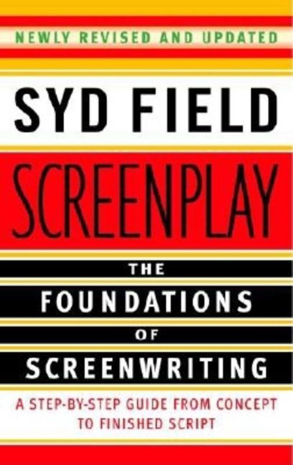 Screenplay The Foundations of Screenwriting (Revised)