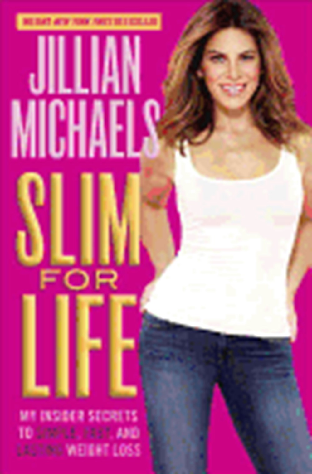 Slim for Life My Insider Secrets to Simple, Fast, and Lasting Weight Loss