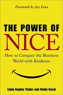 Power of Nice: How to Conquer the Business World with Kindness