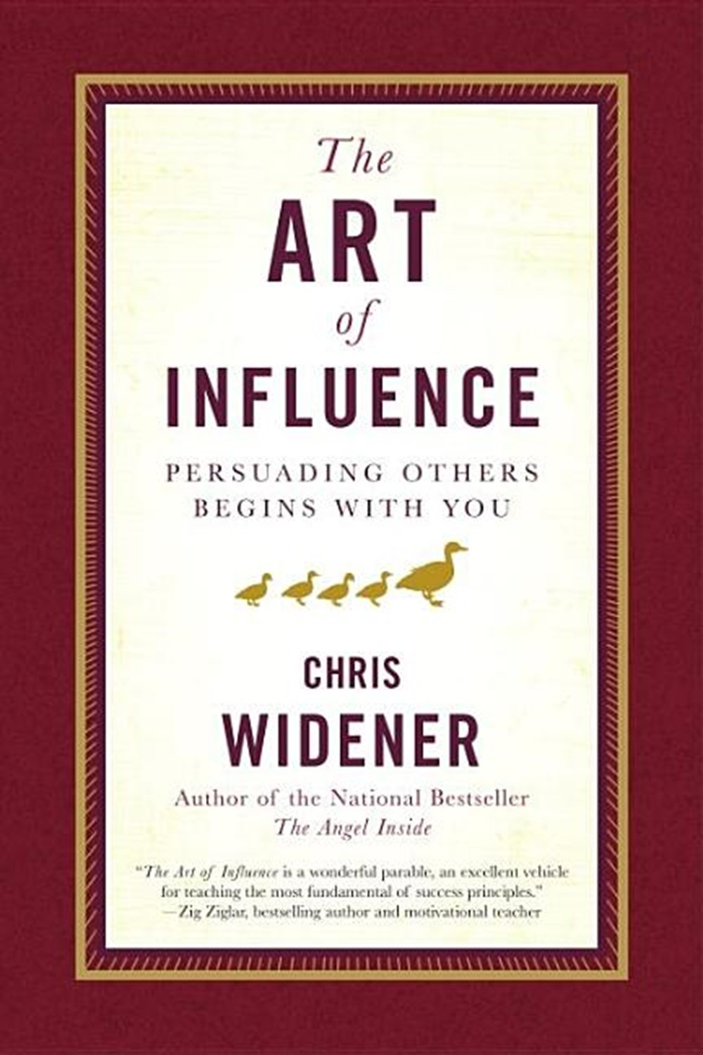 Art of Influence Persuading Others Begins with You
