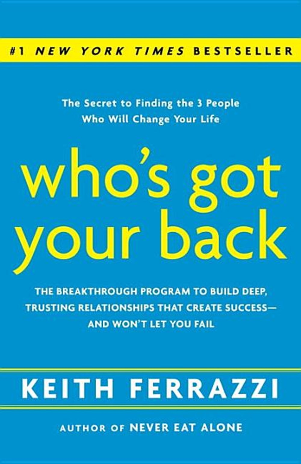 Who's Got Your Back The Breakthrough Program to Build Deep, Trusting Relationships That Create Succe