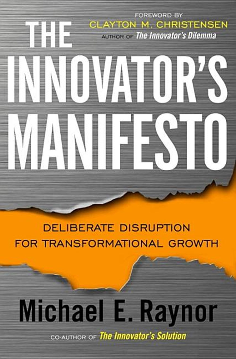 Innovator's Manifesto Deliberate Disruption for Transformational Growth