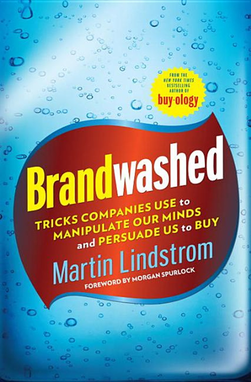 Brandwashed Tricks Companies Use to Manipulate Our Minds and Persuade Us to Buy