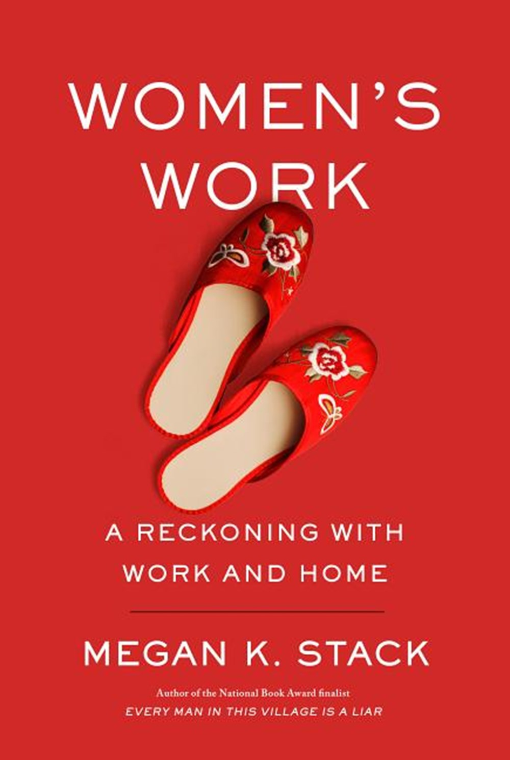 Women's Work A Reckoning with Work and Home