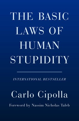 The Basic Laws of Human Stupidity