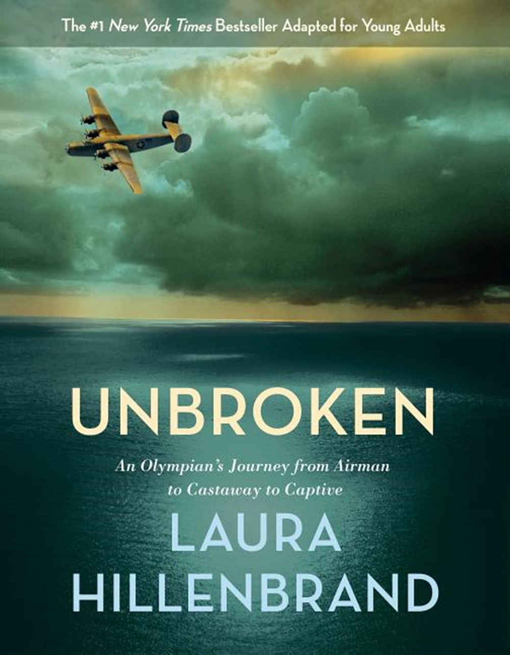 Unbroken An Olympian's Journey from Airman to Castaway to Captive (Young Adult Adaptation)