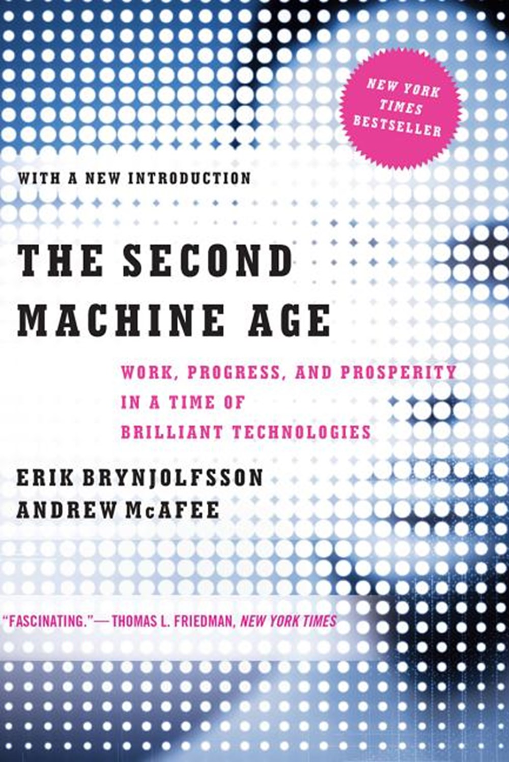 Second Machine Age Work, Progress, and Prosperity in a Time of Brilliant Technologies