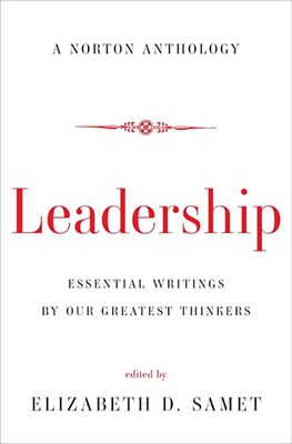 Leadership: Essential Writings by Our Greatest Thinkers