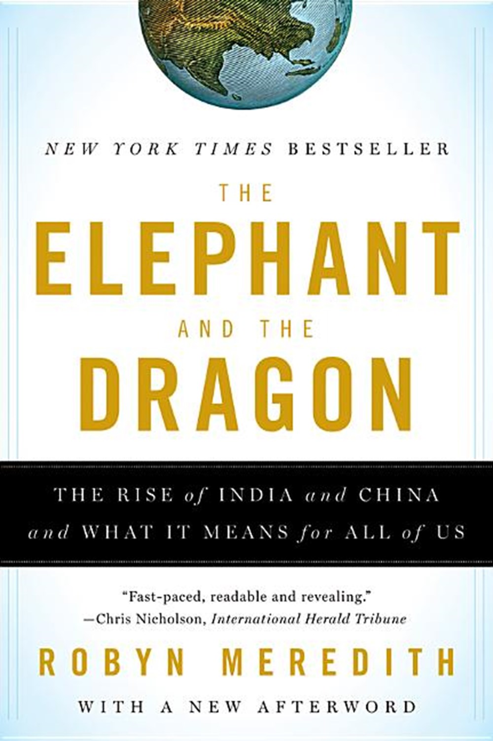Elephant and the Dragon The Rise of India and China and What It Means for All of Us