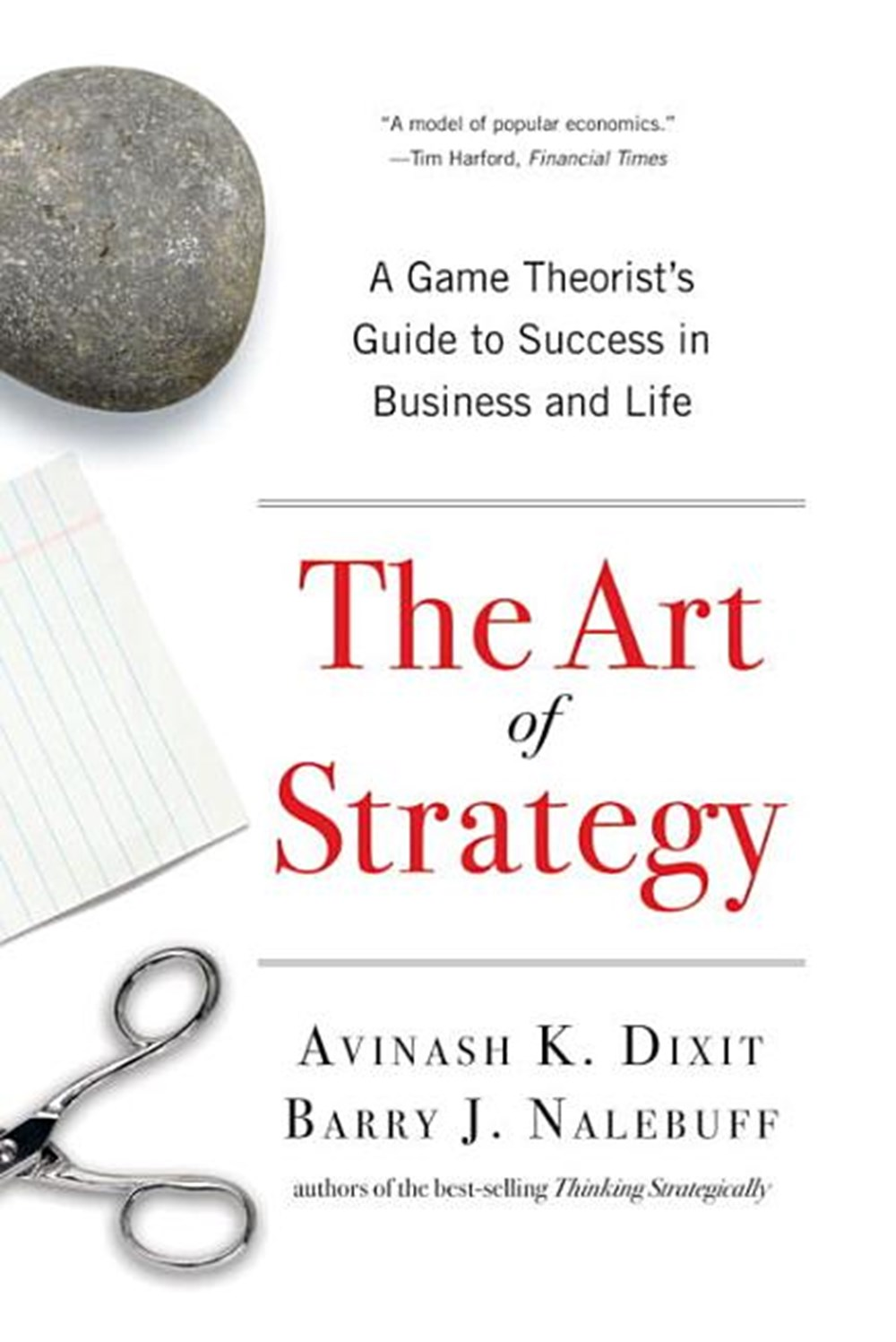 Art of Strategy A Game Theorist's Guide to Success in Business & Life