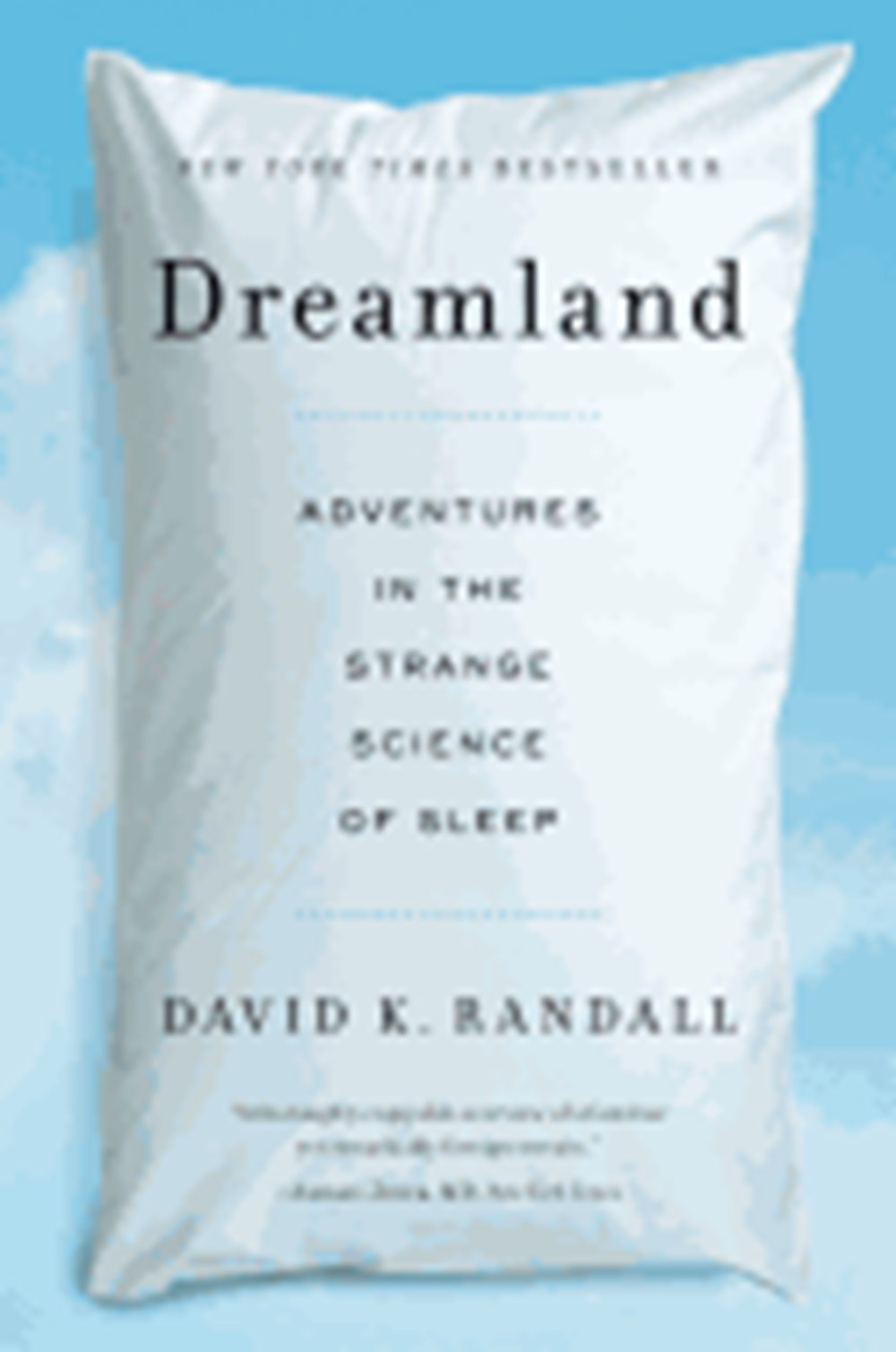 Dreamland Adventures in the Strange Science of Sleep