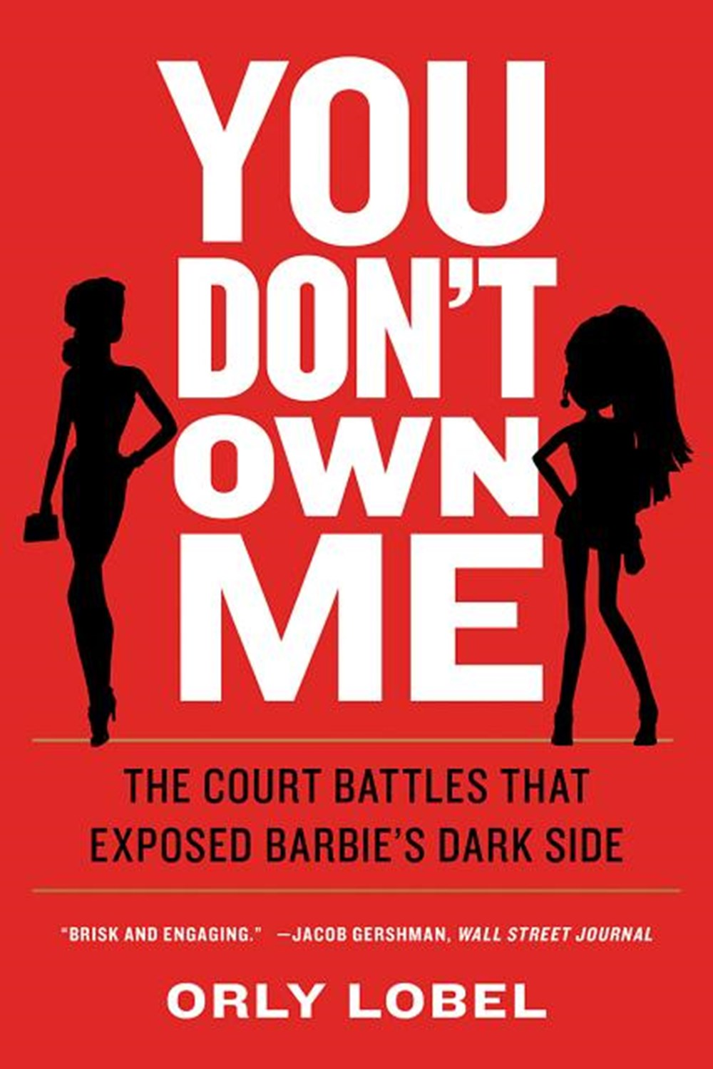You Don't Own Me How Mattel V. MGA Entertainment Exposed Barbie's Dark Side