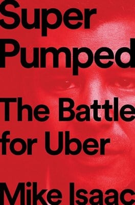 Super Pumped: The Battle for Uber