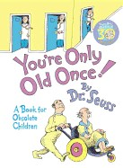 You're Only Old Once!: A Book for Obsolete Children (Anniversary)