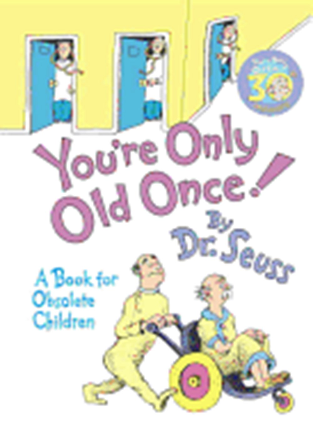 You're Only Old Once! A Book for Obsolete Children (Anniversary)